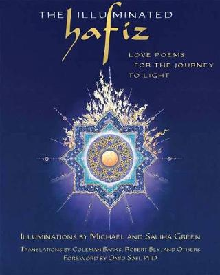 The Illuminated Hafiz: Love Poems  for the Journey to Light by Hafiz