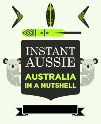 Instant Aussie by Jason K. Foster