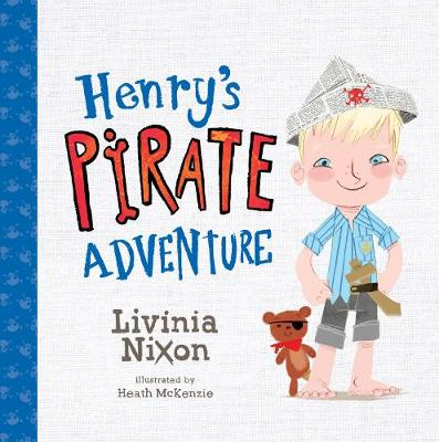 Henry's Pirate Adventure by Livinia Nixon
