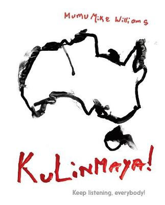Kulinmaya! Keep Listening, Everybody! by Mumu Mike Williams