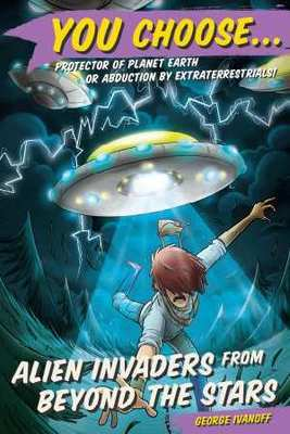 You Choose 6: Alien Invaders from Beyond the Stars book