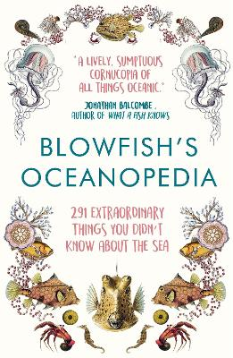 Blowfish's Oceanopedia: 291 Extraordinary Things You Didn't Know About the Sea by Tom 'The Blowfish' Hird