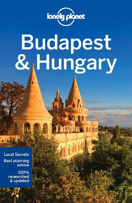Lonely Planet Budapest & Hungary by Lonely Planet