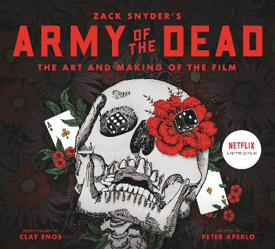 Army of the Dead: A Film by Zack Snyder: The Making of the Film book