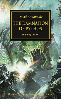 Horus Heresy: The Damnation of Pythos by David Annandale