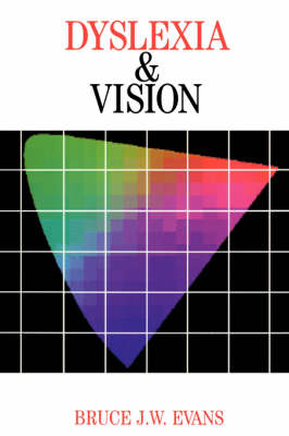Dyslexia and Vision by Bruce Evans