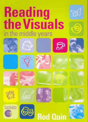 Reading the Visuals in the Middle Years by Rod Quin
