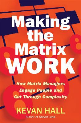 Making the Matrix Work by Kevan Hall