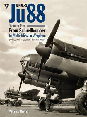 Junkers Ju88  Volume 1 by William A. Medcalf