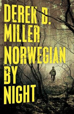 Norwegian By Night by Derek B Miller