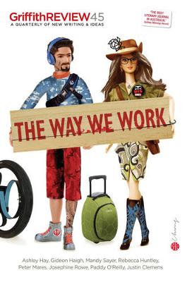 Griffith Review 45: The Way We Work book
