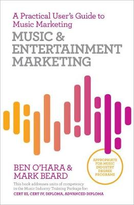 Music & Entertainment Marketing: A Practical User's Guide book