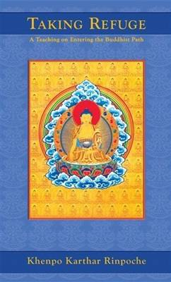 Taking Refuge by Khenpo Karthar Rinpoche