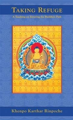 Taking Refuge by Khenpo Karthar Rinpoche