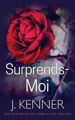 Surprends-moi by J Kenner