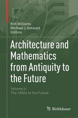Architecture and Mathematics from Antiquity to the Future book