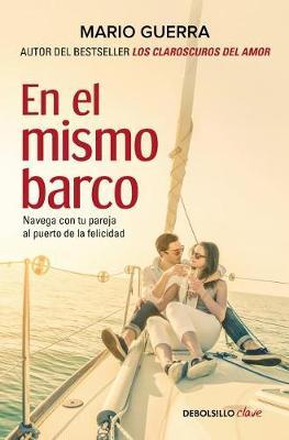 En el mismo barco: Navega con tu pareja al puerto de la felicidad / In the Same Boat: Navigate Your Partner In the Same Boat by Mario Guerra