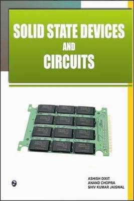 Solid State Devices and Circuits by Ashish Dixit