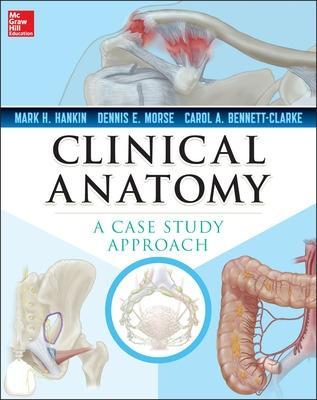 Clinical Anatomy: A Case Study Approach by Mark Hankin