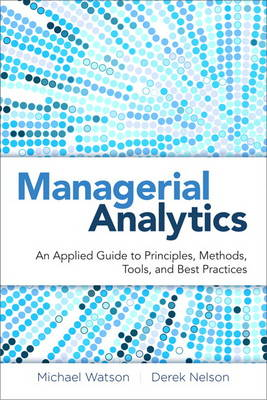 Managerial Analytics by Michael Watson