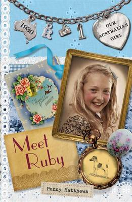 Our Australian Girl: Meet Ruby (Book 1) by Penny Matthews