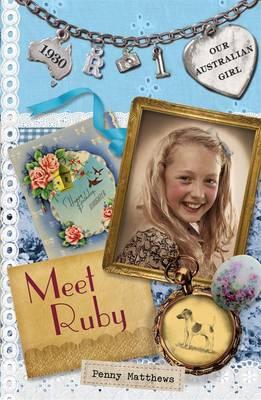 Our Australian Girl: Meet Ruby (Book 1) by Penny Matthews