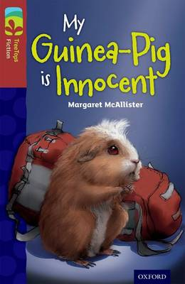 Oxford Reading Tree TreeTops Fiction: Level 15 More Pack A: My Guinea-Pig Is Innocent by Margaret McAllister