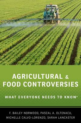 Agricultural and Food Controversies by F. Bailey Norwood
