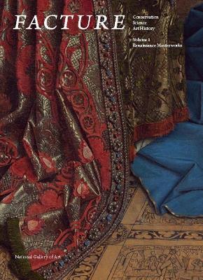 Facture Facture: Conservation, Science, Art History Renaissance Masterworks Volume 1 by Daphne S. Barbour