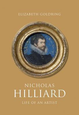 Nicholas Hilliard: Life of an Artist book