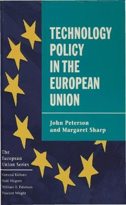 Technology Policy in the European Union by John Peterson