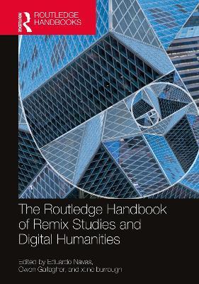 The Routledge Handbook of Remix Studies and Digital Humanities book