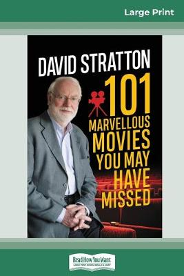 101 Marvellous Movies You May Have Missed (16pt Large Print Edition) by David Stratton