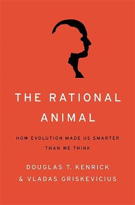 The Rational Animal by Douglas Kenrick