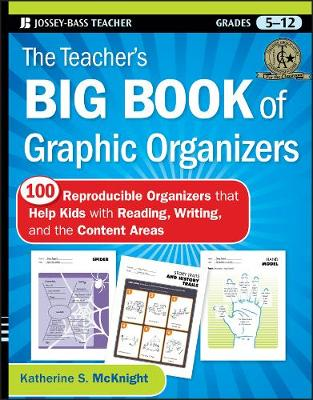 The Teacher's Big Book of Graphic Organizers by Katherine S. McKnight