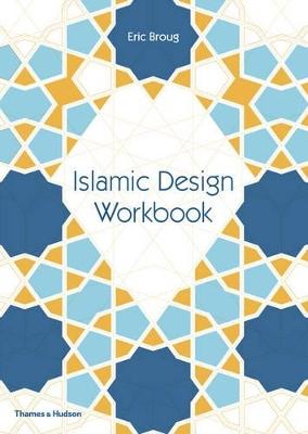 Islamic Geometric Workbook by Eric Broug
