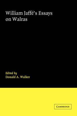 William Jaffe's Essays on Walras by Donald A. Walker