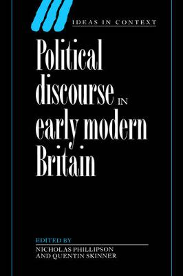 Political Discourse in Early Modern Britain by Nicholas Phillipson
