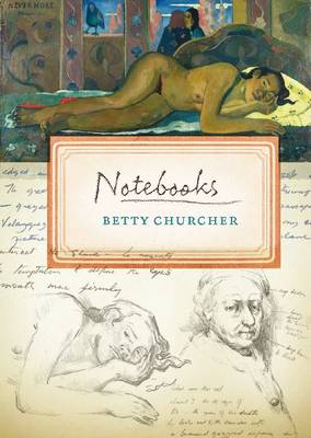 Notebooks by Betty Churcher