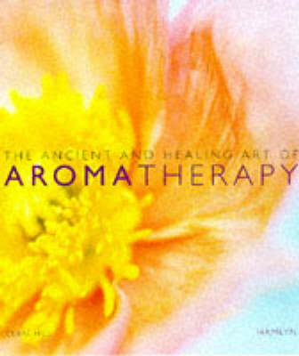Healing and Ancient Art of Aromatherapy by Anna Selby