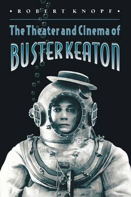 Theater and Cinema of Buster Keaton book