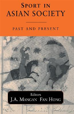 Sport in Asian Society: Past and present by Fan Hong