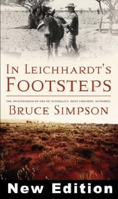In Leichhardt's Footsteps by Bruce Simpson