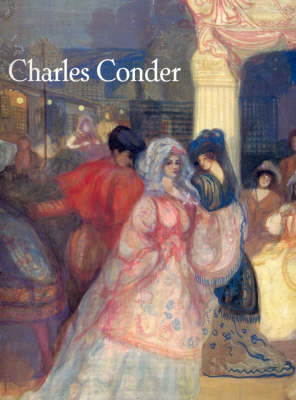 Charles Conder: 1868-1909 by Barry Pearce