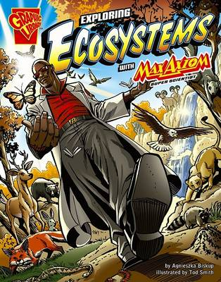 Exploring Ecosystems with Max Axiom, Super Scientist by Agnieszka Biskup
