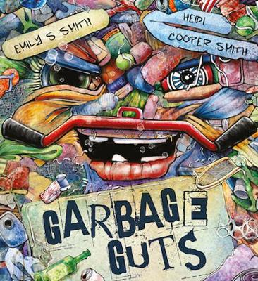Garbage Guts by Emily S Smith