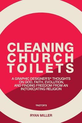 Cleaning Church Toilets by Ryan Miller