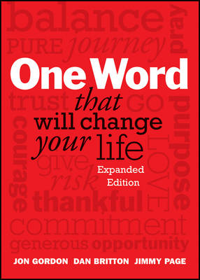 One Word That Will Change Your Life, Expanded Edition by Dan Britton