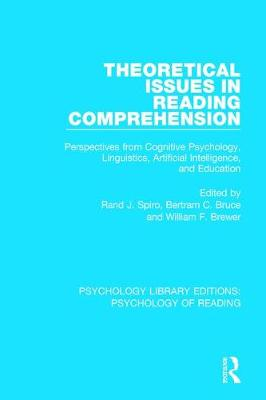 Theoretical Issues in Reading Comprehension: Perspectives from Cognitive Psychology, Linguistics, Artificial Intelligence and Education by Rand J. Spiro