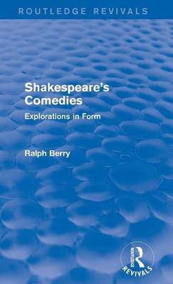 Shakespeare's Comedies by Ralph Berry